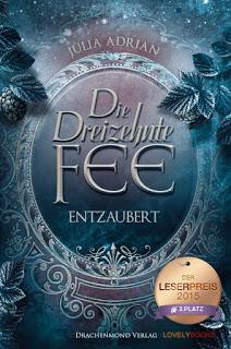 """Die Dreizehnte Fee """"Entzaubert"""", Julia Adrian"""