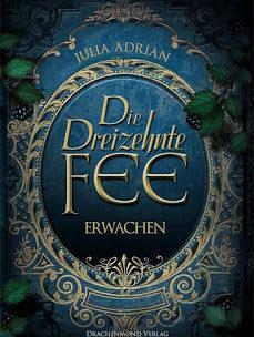"""Die Dreizehnte Fee """" Erwachen"""", Julia Adrian"""