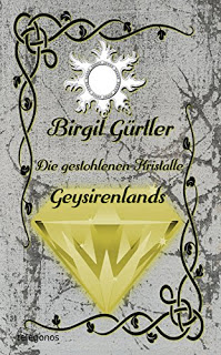 Die gestohlenen Kristalle Geysirenlands, Birgit Gürtler
