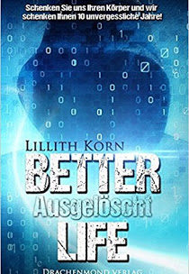 *Rezension* Better Life – Ausgelöscht – Lillith Korn