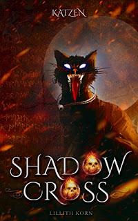 *Rezension* Shadowcross – Katzen, Lillith Korn