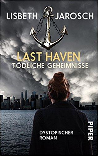 *Rezension* Last Haven – Tödliche Geheimnisse von Lisbeth Jarosch