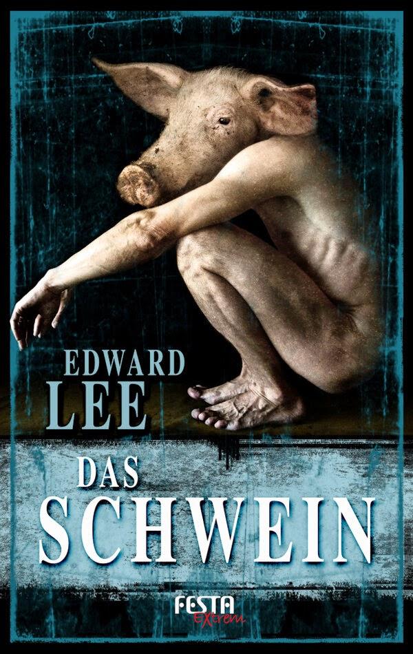 *Rezension* Das Schwein, Edward Lee
