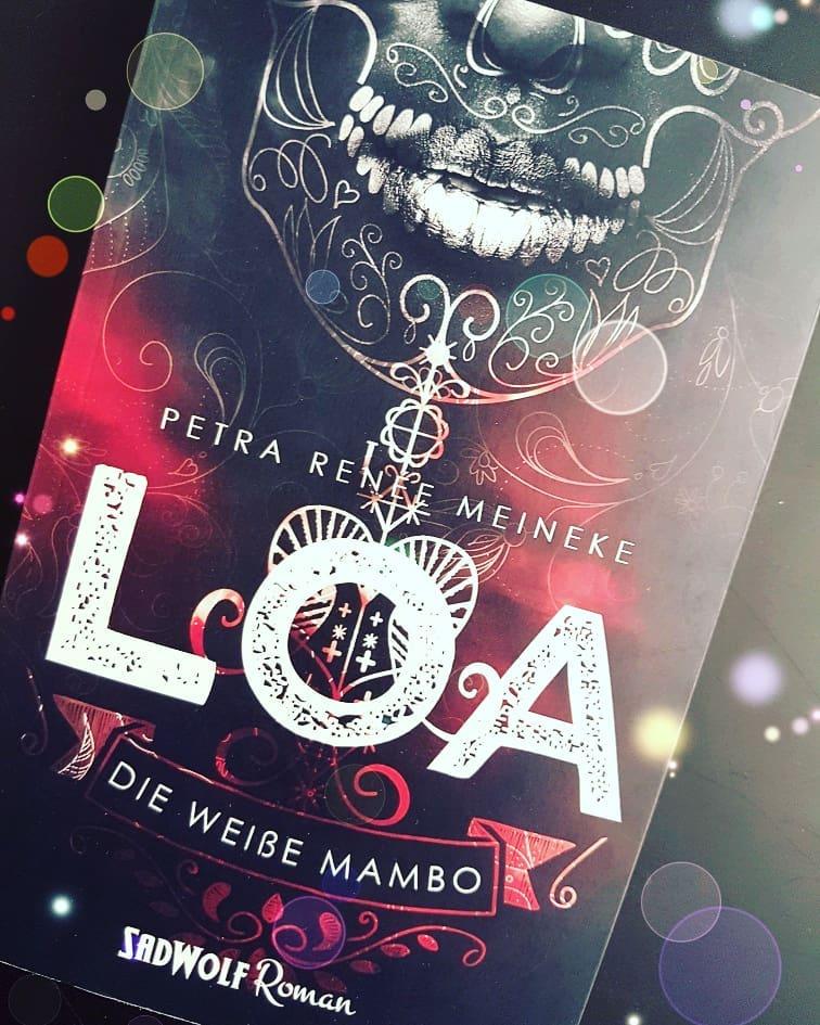 *Rezension* LOA – Die weiße Mambo, Petra Renée Meineke
