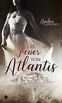 *Rezension* Die Feuer von Atlantis von Amber Lawrence