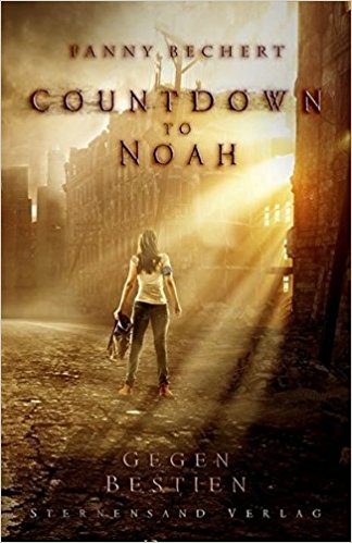 *Rezension* Countdown to Noah von Fanny Bechert