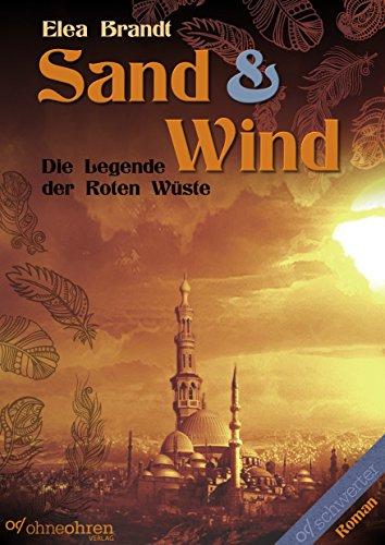 *Rezension* Sand & Wind: Die Legende der Roten Wüste von Elea Brandt