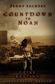 *Rezension* Countdown to Noah (2) – Unter Bestien von Fanny Bechert