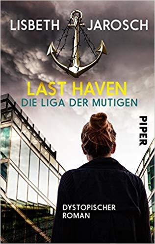 *Rezension* Last Haven (2) – Die Liga der Mutigen von Lisbeth Jarosch