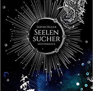 *Rezension* Seelensucher (2) – Düsterwasser von Sophie Hilger