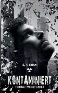 *Rezension* Kontaminiert (2) – Toxisch Verstrahlt von E.R. Swan