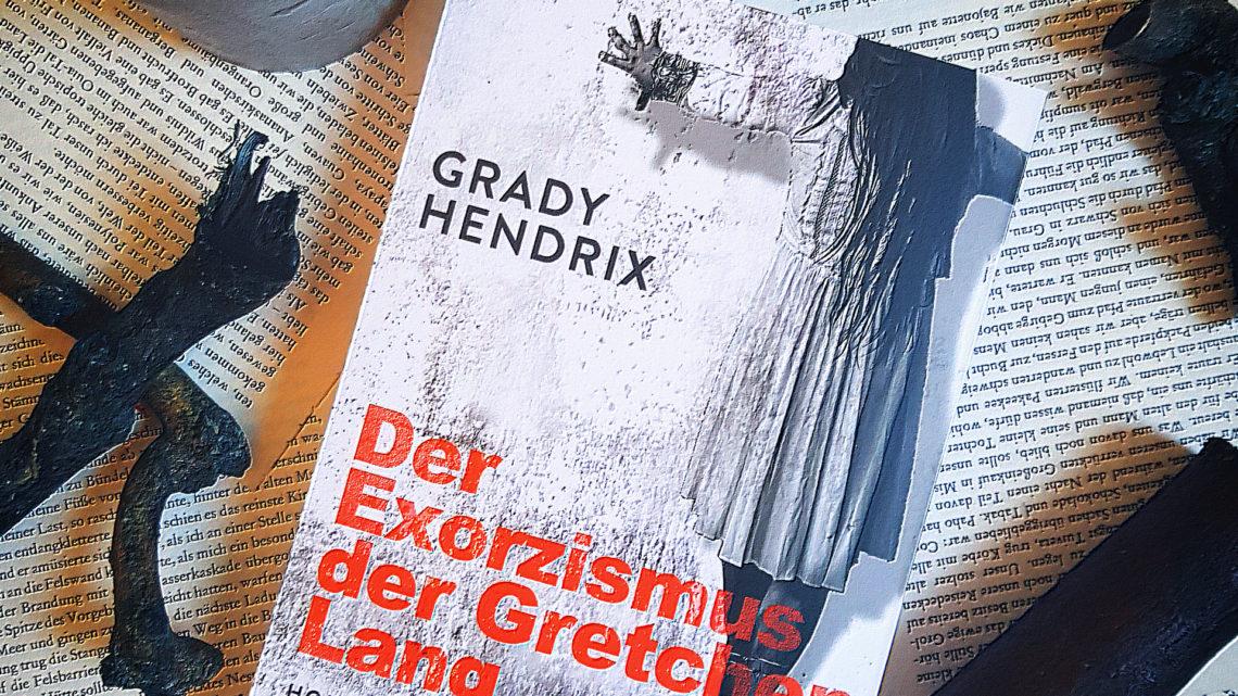 *Rezension* Der Exorzismus der Gretchen Lang von Grady Hendrix
