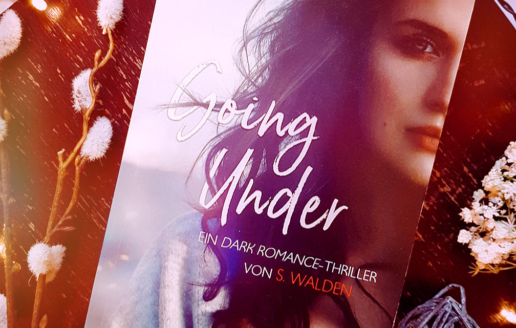 *Rezension* Going Under von S. Walden