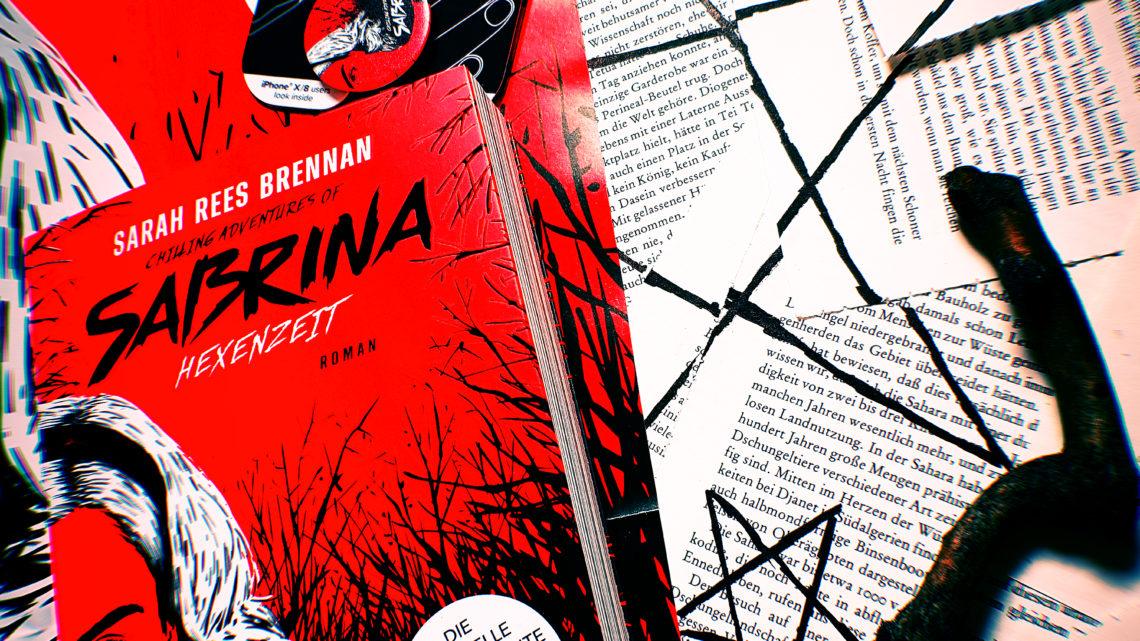 *Rezension* Chilling Adventures of Sabrina – Hexenzeit von Sarah Rees Brennan