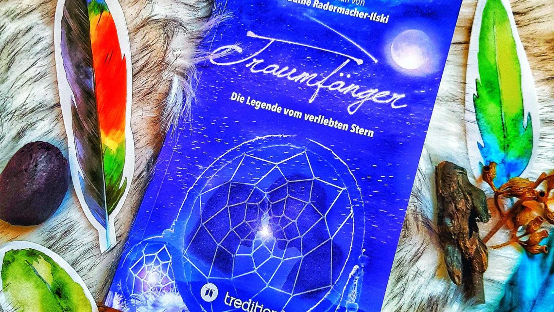 *Rezension* Traumfänger – Die Legende vom verliebten Stern von Nadine Radermacher-Ilski