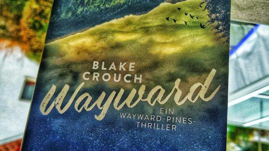 *Rezension* Wayward (2) von Blake Crouch