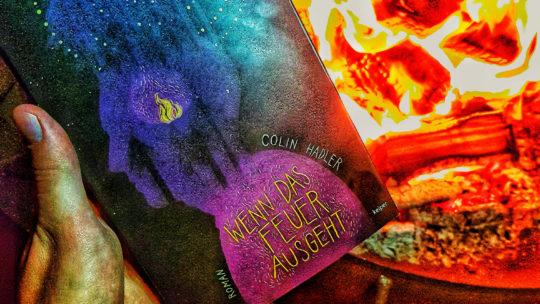 *Rezension* Wenn das Feuer ausgeht von Colin Hadler