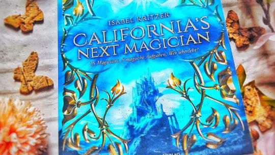 *Rezension* California´s next Magician von Isabel Kritzer aus dem Drachenmond Verlag