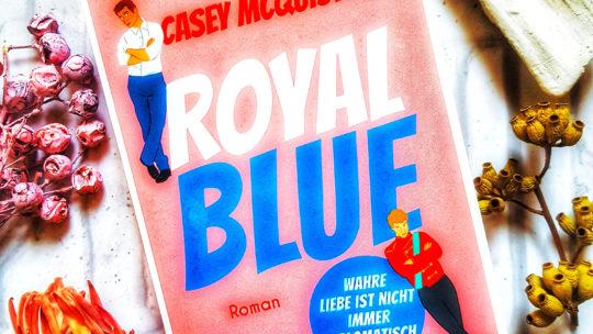 *Rezension* Royal Blue von Casey McQuiston