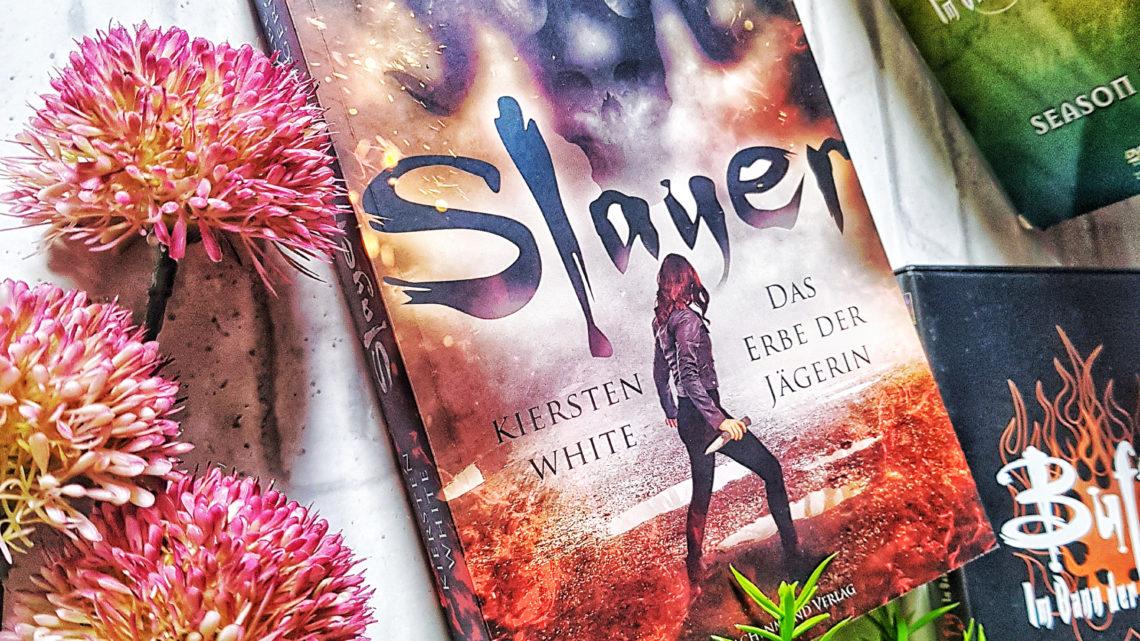 *Rezension* Slayer – Das Erbe der Jägerin von Kiersten White