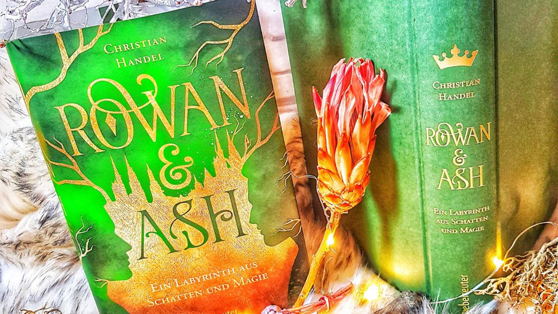 *Rezension* Rowan & Ash – Ein Labyrinth aus Schatten und Magie von Christian Handel