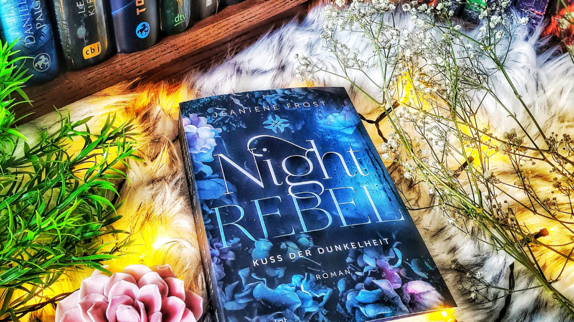 *Rezension* Night Rebel – Kuss der Dunkelheit von Jeaniene Frost