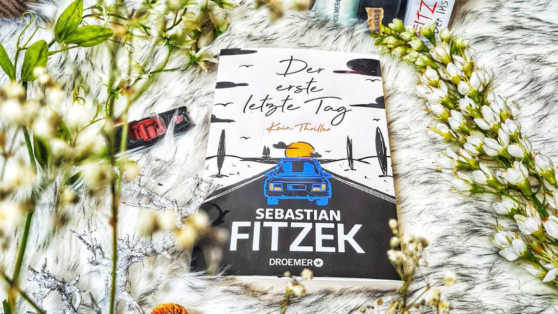 *Rezension* Der erste letzte Tag von Sebastian Fitzek